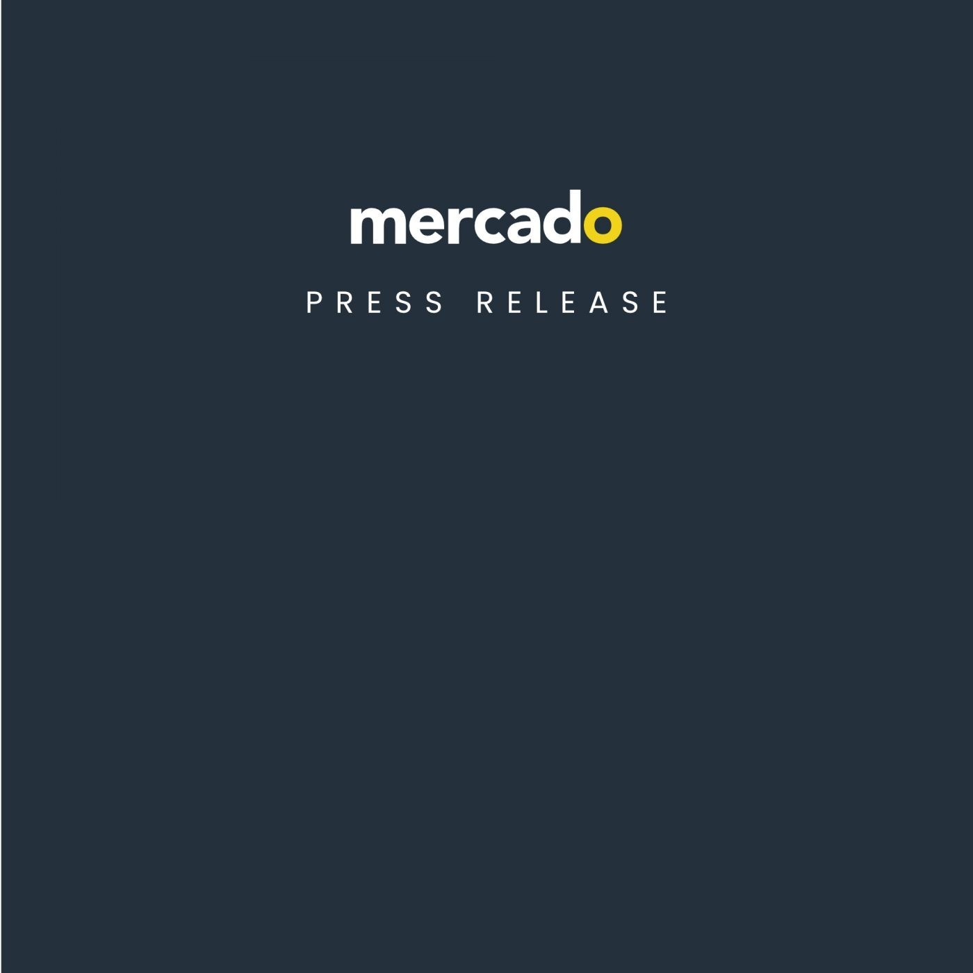Mercado | Press Release - Mercado 2021: State of the Company Report